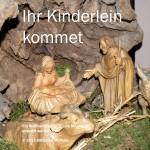 Weihnachts-Choral Ihr Kinderlein kommet